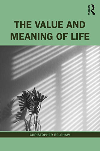 The Value and Meaning of Life