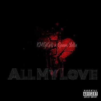 All My Love (feat. Geaux Yella & KmgKali)