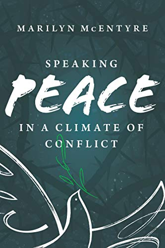 Speaking Peace in a Climate of Conflict (English Edition)