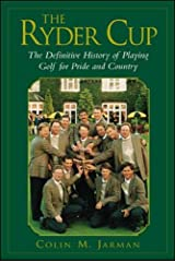 The Ryder Cup: The Definitive History of Playing Golf for pride and Country Hardcover