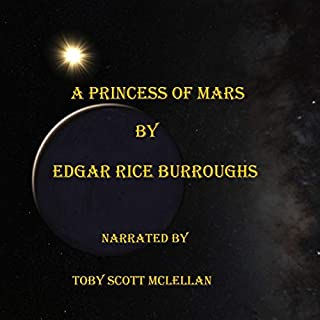 A Princess of Mars                   Written by:                                                                                                                                 Edgar Rice Burroughs                               Narrated by:                                                                                                                                 Toby Scott McLellan                      Length: 6 hrs and 50 mins     Not rated yet     Overall 0.0