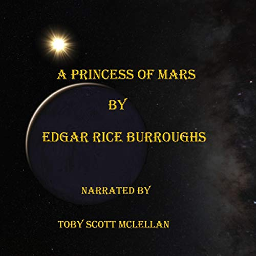 A Princess of Mars                   By:                                                                                                                                 Edgar Rice Burroughs                               Narrated by:                                                                                                                                 Toby Scott McLellan                      Length: 6 hrs and 50 mins     Not rated yet     Overall 0.0