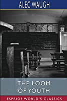 The Loom of Youth (Esprios Classics)