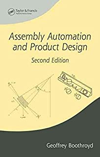 Assembly Automation and Product Design, Second Edition (Manufacturing Engineering and Materials Processing) by Geoffrey Boothroyd (2005-06-22)