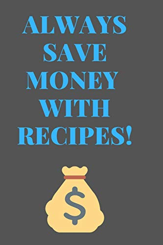 Big Save! Always Save Money With RECIPES: All Purpose  Recipes  6x9 Blank Lined Formated Cooking No...
