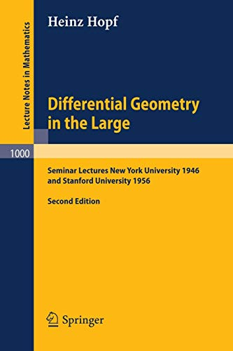 Differential Geometry in the Large: Seminar Lectures New York University 1946 and Stanford University 1956 (Lecture Note