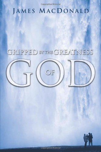 Gripped by the Greatness of God