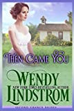 Then Came You: Volume 3 (Second Chance Brides)