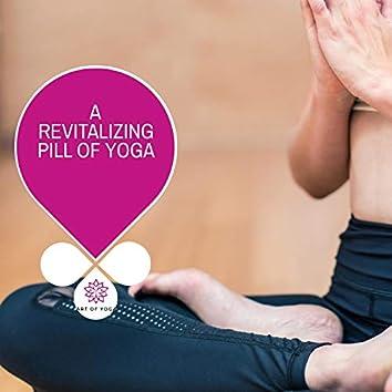 A Revitalizing Pill Of Yoga