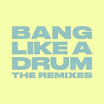 Bang Like A Drum (The Remixes)