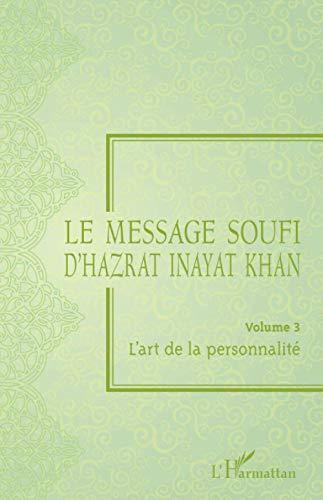 Le message soufi d'Hazrat Inayat Khan: Volume 3 L'art de la personnalité