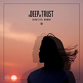 In Deep We Trust