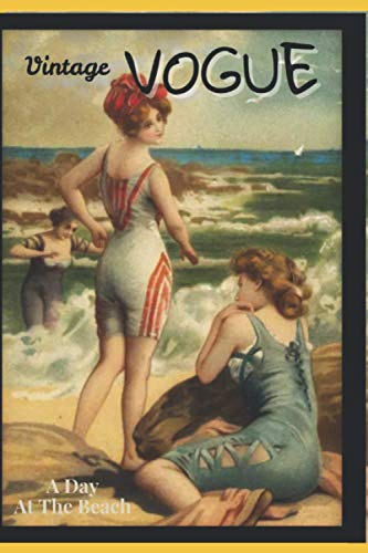 VINTAGE VOGUE A Day At the Beach: Combination of Sketchbook and Journal - Pages on right side blank for sketching or pasting - Left side page ruled ... illustrations - great gift for fashion lover