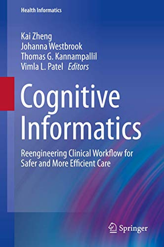 Cognitive Informatics: Reengineering Clinical Workflow for Safer and More Efficient Care (Health Inf