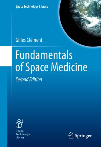 Fundamentals of Space Medicine (Space Technology Library Book 23)