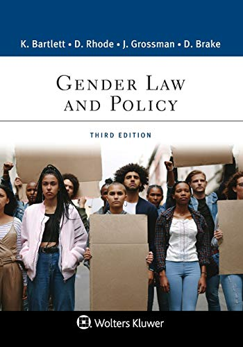 Compare Textbook Prices for Gender Law and Policy Aspen College 3 Edition ISBN 9781543813739 by Katharine T. Bartlett,Deborah L. Rhode,Joanna L. Grossman