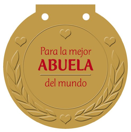 Para la mejor ABUELA del mundo: ¡Una medalla para alguien muy especial! (Castellano - ADULTOS - LIBROS SINGULARES - Medallas)