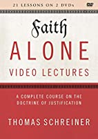 Faith Alone Video Lectures: A Complete Course on the Doctrine of Justification, 21 Sessions [DVD]