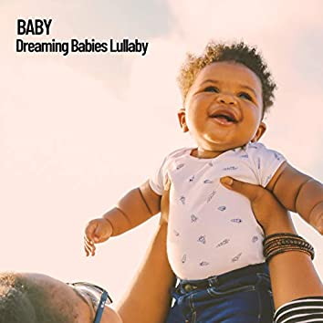 Baby: Dreaming Babies Lullaby