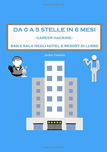 Da 0 a 5 Stelle in 6 Mesi: Career Hacking - Bar e Sala negli Hotel e Resort di Lusso