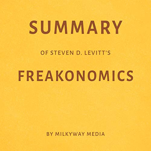 Page de couverture de Summary of Steven D. Levitt's Freakonomics by Milkyway Media