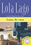 Lejos de casa. Serie Lola Lago. Libro + CD.: Lejos de casa, Lola Lago + CD (Ele- Lecturas Gradu.Adultos)