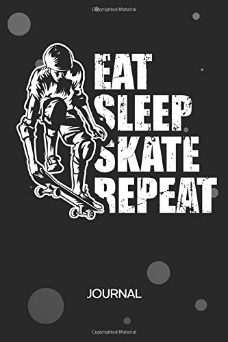 BLANK NOTEBOOK JOURNAL: for Skater - 120 BLANK Pages A5 6x9 - UNLINED Notebook Skateboarding Sketchbook and Eat Sleep Skate Repeat Notepad - Girlfriend & Boyfriend Gifts for Men & Women