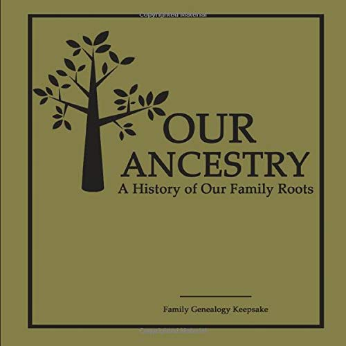 Our Ancestry - A History Of Our Family Roots: Classic Olive Edition- A Family Genealogy Fill In Keepsake - DNA Test Companion - [Professional Binding]
