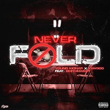 Never Fold (feat. Ybw900 & Smithnwest)