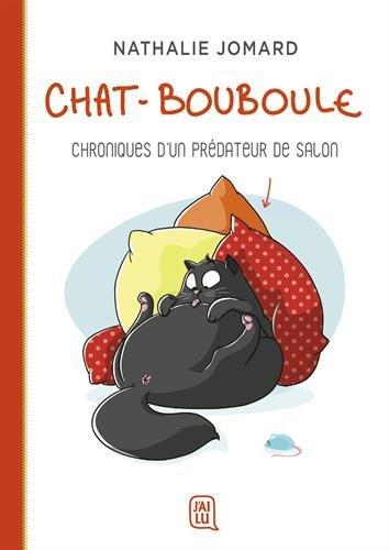 Chat-Bouboule: Chroniques d'un prédateur de salon