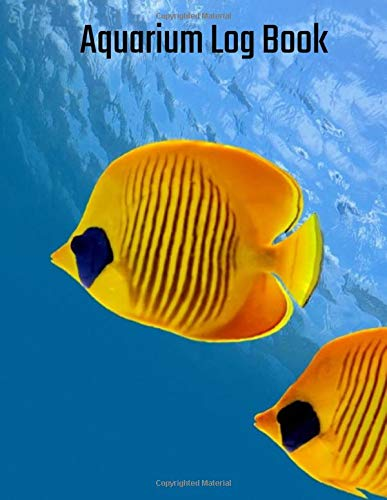 Aquarium Log Book: Maintenance Notebook fish journal tempature Tracker Feeding Schedule