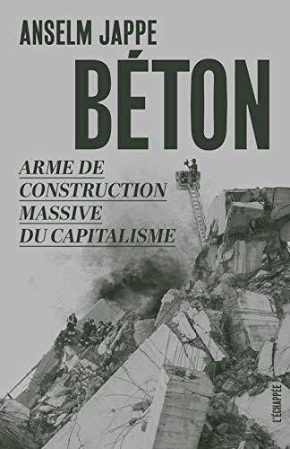 Béton: Arme de construction massive du capitalisme
