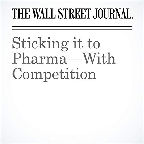 Sticking it to Pharma—With Competition audiobook cover art
