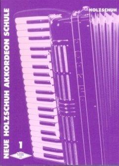 NEUE AKKORDEONSCHULE 1 - arrangiert für Akkordeon [Noten / Sheetmusic] Komponist: HOLZSCHUH ALFONS