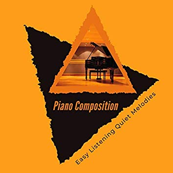Piano Composition - Easy Listening Quiet Melodies