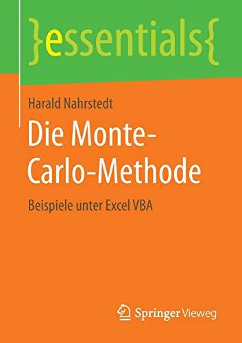 Die Monte-Carlo-Methode: Beispiele unter Excel VBA (essentials)