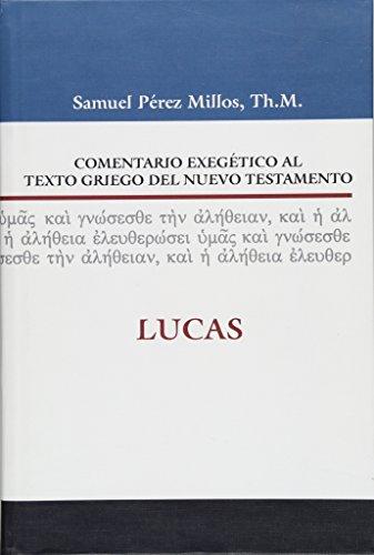 Comentario Exegético al texto griego del N.T. Lucas