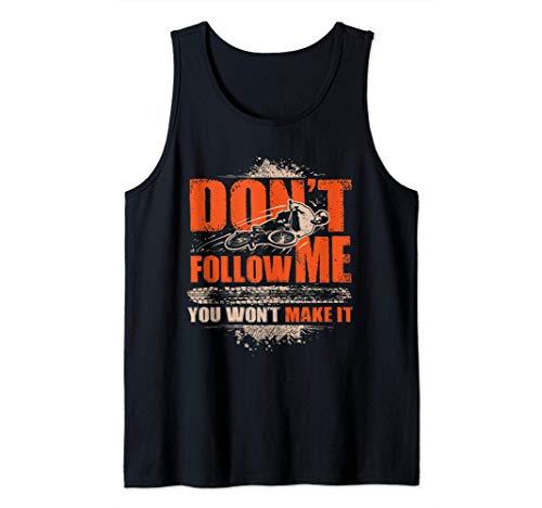 Don't Follow Me You Won't Make It Bicicleta BMX Bike Camiseta sin Mangas