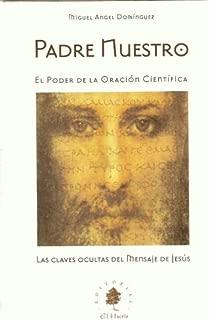 Padre Nuestro (EL PODER DE LA ORACION CIENTIFICA)