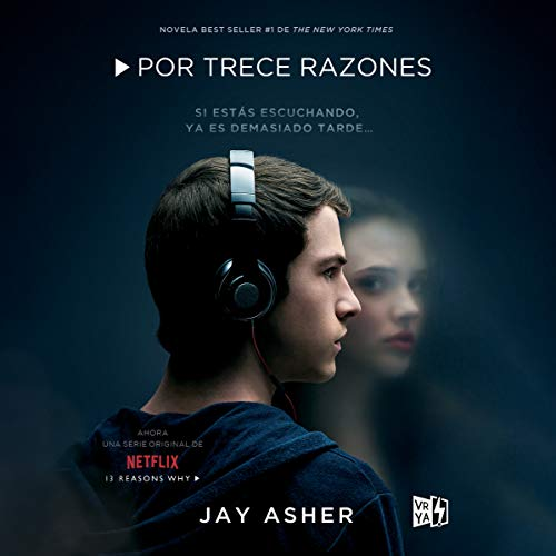 Por Trece Razones (Narración en Castellano) [Thirteen Reasons Why (Narration in Spanish)] audiobook cover art