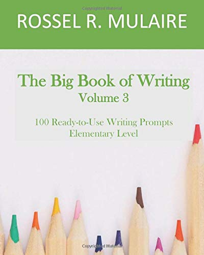 The Big Book of Writing: 100 Ready-to-Use Writing Prompts: Volume 3
