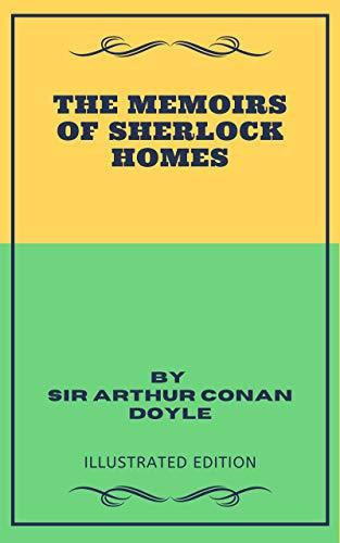 The Memoirs of Sherlock Holmes: Illustrated (English Edition)