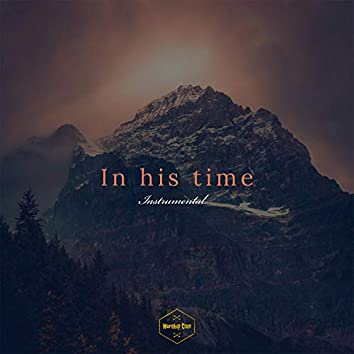 In His Time (feat. Theajus Lurkin' Moses)