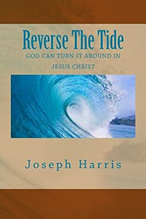 Reverse The Tide: God Can Turn It Around In Jesus Christ