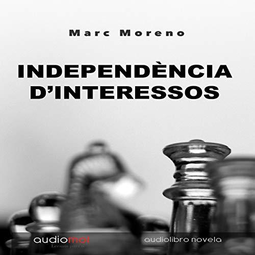 Independéncia d´interessos [Independence of Interests] (Audiolibro en Catalán) audiobook cover art