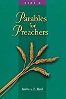 Parables for Preachers: The Gospel of Matthew : Year A (Parables for Preachers Series)