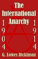 The International Anarchy, 1904-1914