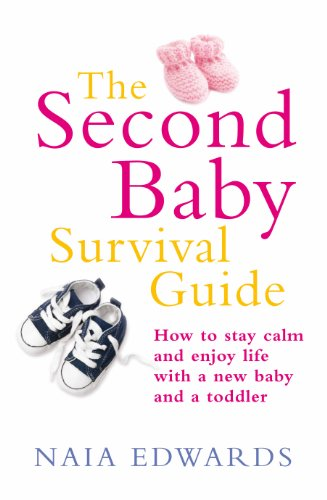 The Second Baby Survival Guide: How to stay calm and enjoy life with a new baby and a toddler (English Edition)