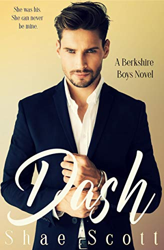 Dash (The Berkshire Boys Book 1) by [Shae Scott]