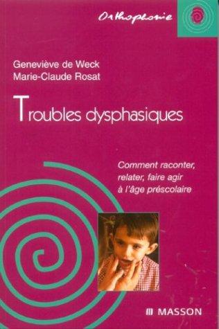 Troubles dysphasiques: Comment raconter, relater, faire agir à l'âge préscolaire (Orthophonie)